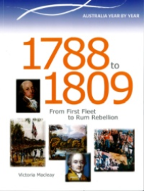 1788 - 1809 FIRST FLEET TO RUM REBELLION