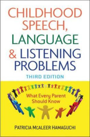 CHILDHOOD SPEECH, LANGUAGE AND LISTENING PROBLEMS : WHAT EVERY PARENT SHOULD KNOW 3E
