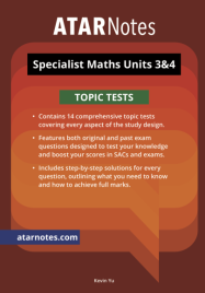 ATARNOTES VCE SPECIALIST MATHS UNITS 3&4 TOPIC TESTS